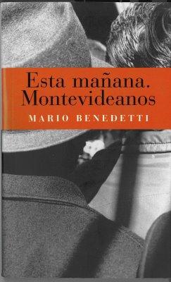 Esta mañana. Montevideanos / Mario Benedetti (1920-2009)