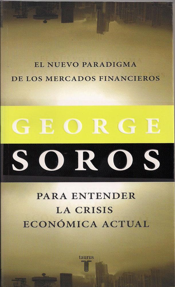 El nuevo paradigma de los mercados financieros : para entender la crisis económica actual / George Soros
